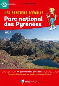 Sentier d'Emilie dans le Parc National des Pyrenees vol 1