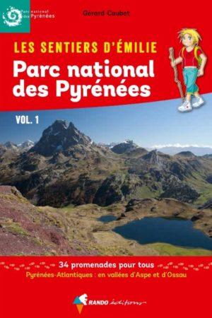 Les sentiers d'Émilie dans le Parc National des Pyrénées vol 1
